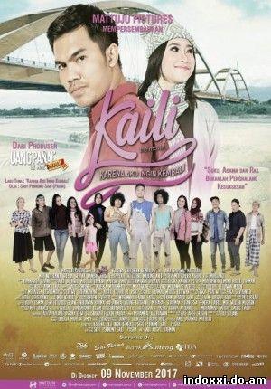 Kaili : Karena Aku Ingin Kembali (2017)