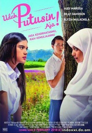 Udah Putusin Aja! (2018)